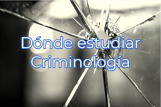 dónde estudiar criminología