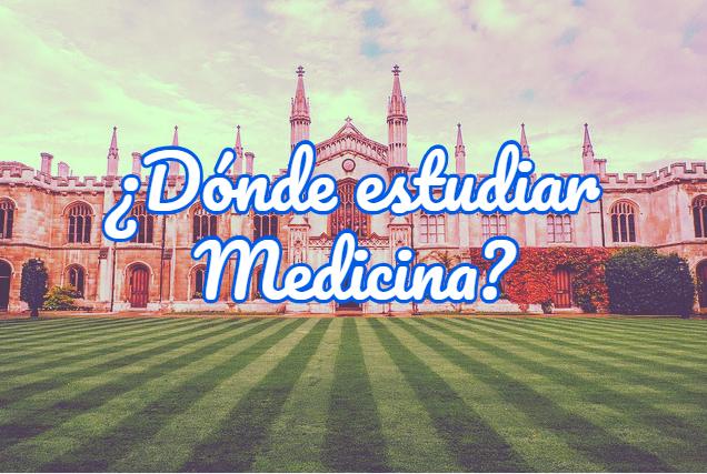 dónde estudiar Medicina