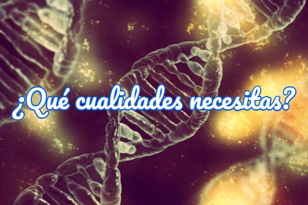 cualidades necesarias para estudiar biotecnología