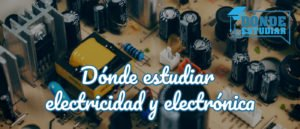 Dónde estudiar electricidad y electrónica
