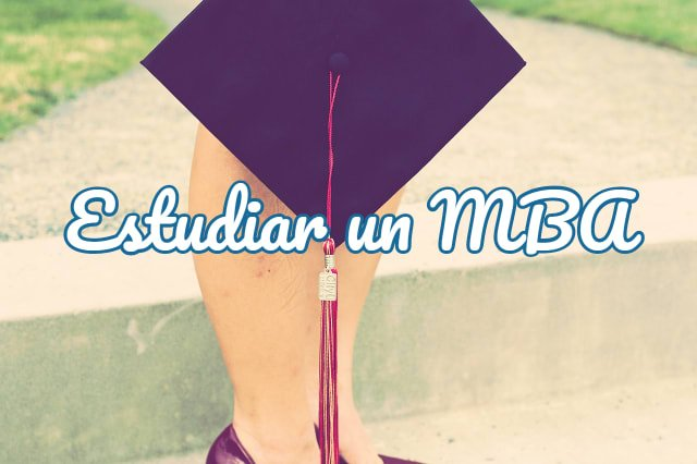dónde estudiar un MBA