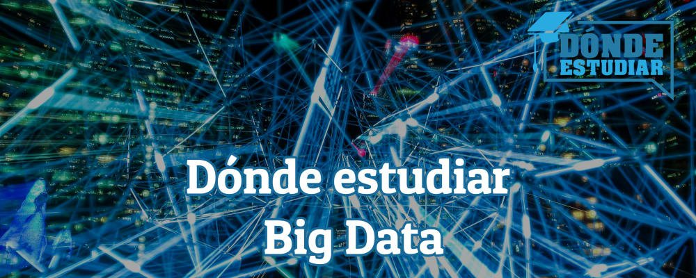 dónde estudiar big data