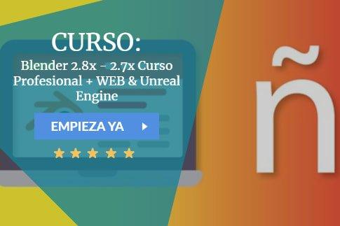 Curso Blender 2.8x - 2.7x Curso Profesional + WEB & Unreal Engine