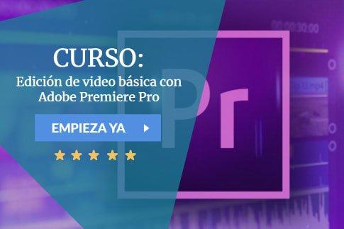 Curso Edición de video básica con Adobe Premiere Pro