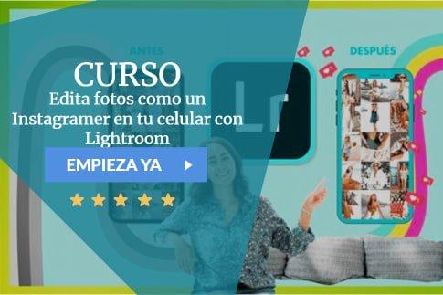 Curso Edita fotos como un Instagramer en tu celular con Lightroom