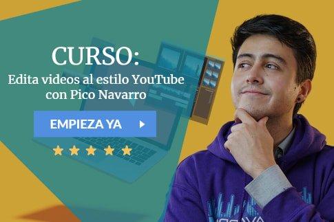 Curso Edita videos al estilo YouTube con Pico Navarro