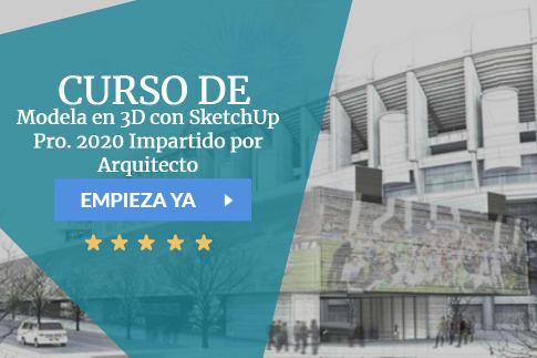 Curso Modela en 3D con SketchUp Pro. 2020 Impartido por Arquitecto
