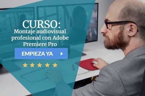 Curso Montaje audiovisual profesional con Adobe Premiere Pro