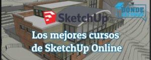 Los mejores cursos de SketchUp Online