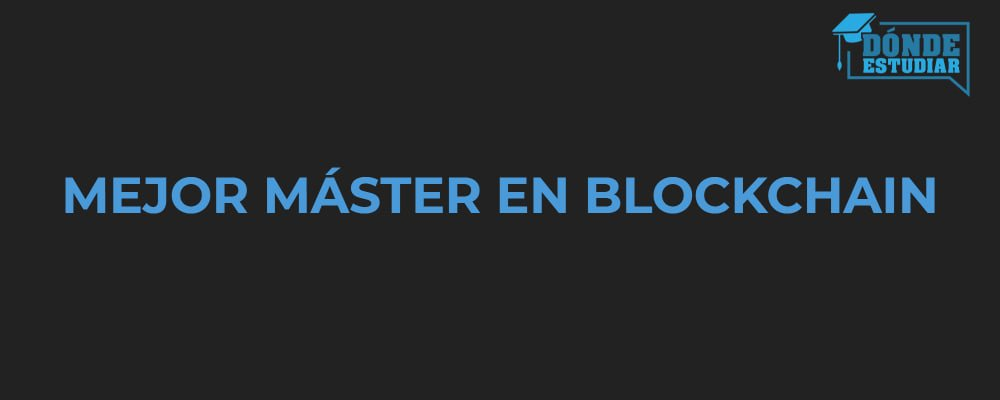 mejor máster blockchain