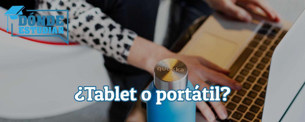 es mejor tablet o portátil para estudiar
