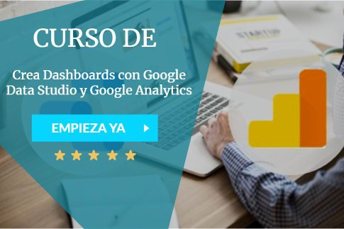 Crea Dashboards con Google Data Studio y Google Analytics