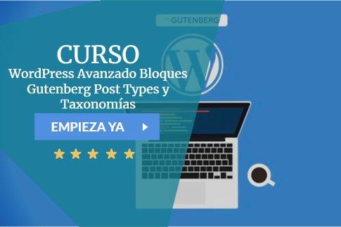 Curso WordPress Avanzado Bloques Gutenberg Post Types y Taxonomías