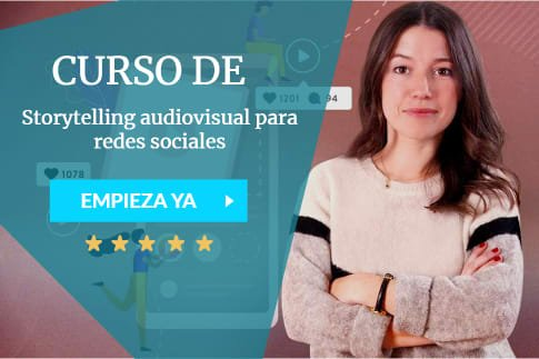 Storytelling audiovisual para redes sociales