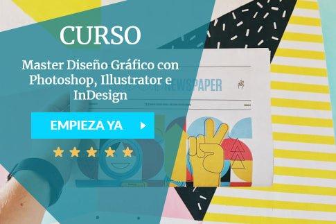 Master Diseño Gráfico con Photoshop, Illustrator e InDesign