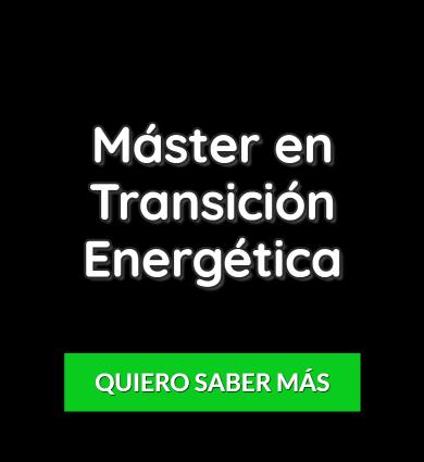 Mejor Máster en Energías Renovables para estudiar en 2021 1 Mejor Máster en Energías Renovables para estudiar en 2021 transicion energetica